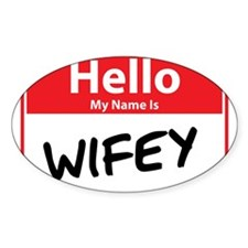 Hello My Name is Wifey Decal