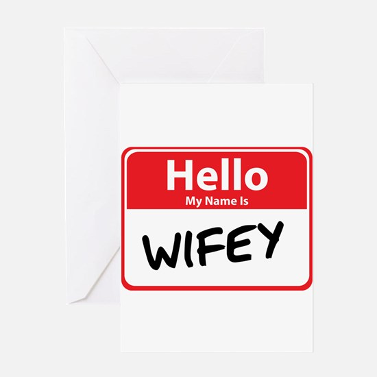Hello My Name is Wifey Greeting Card