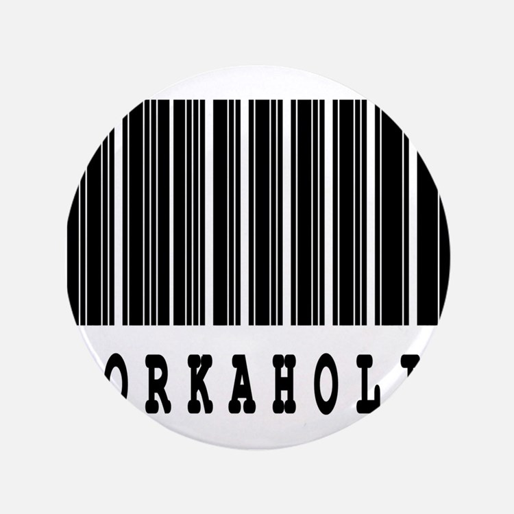 "Workaholic Barcode Design 3.5"" Button (100 pa"