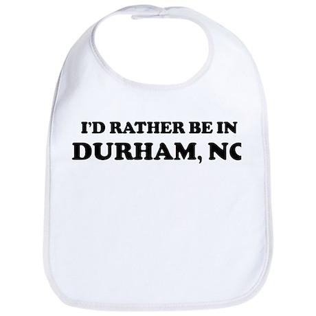 Rather be in Durham Bib