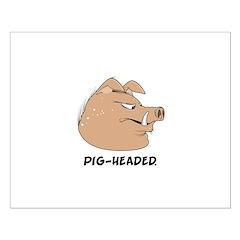 Pig Headed Hog Posters