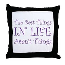 Best Things Throw Pillow