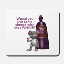 Cheese with your Whine? Mousepad