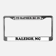 Rather be in Raleigh License Plate Frame