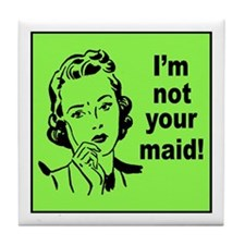 Mom's Not Your Maid Tile Coaster
