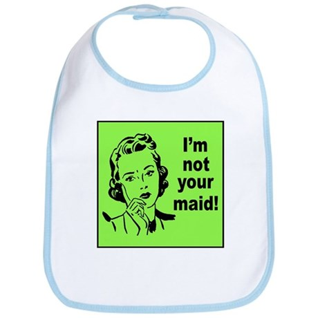 Mom's Not Your Maid Bib