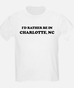 Rather be in Charlotte Kids T-Shirt