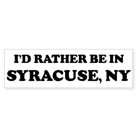 Rather be in Syracuse Bumper Sticker
