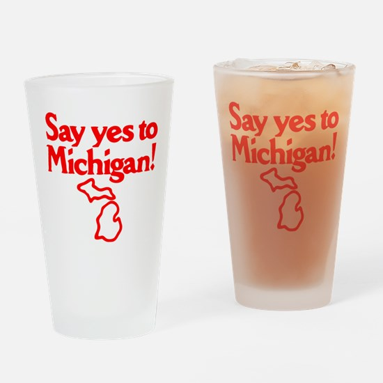 Say Yes To Michigan! Drinking Glass