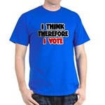 I Think Therefore I Vote Dark T-Shirt
