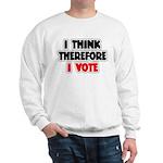 I Think Therefore I Vote Sweatshirt