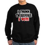 I Think Therefore I Vote Sweatshirt (dark)