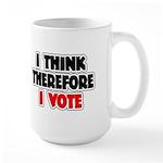 I Think Therefore I Vote Large Mug