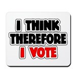 I Think Therefore I Vote Mousepad