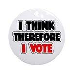 I Think Therefore I Vote Ornament (Round)