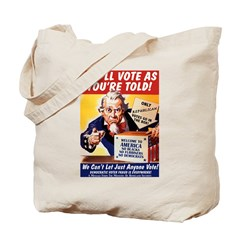 Vote As You're Told Tote Bag