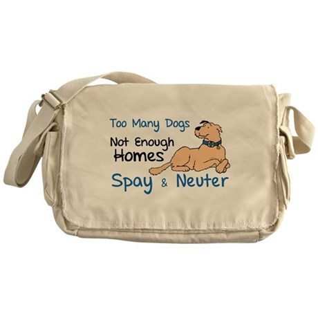 Too Many Dogs - Spay & Neuter Messenger Bag