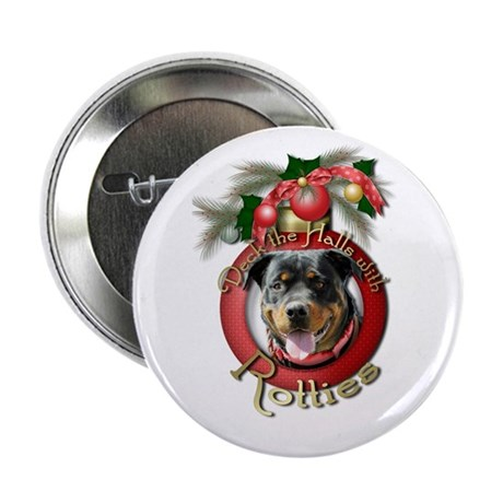 """Christmas - Deck the Halls - Rotties 2.25"""" Button"""