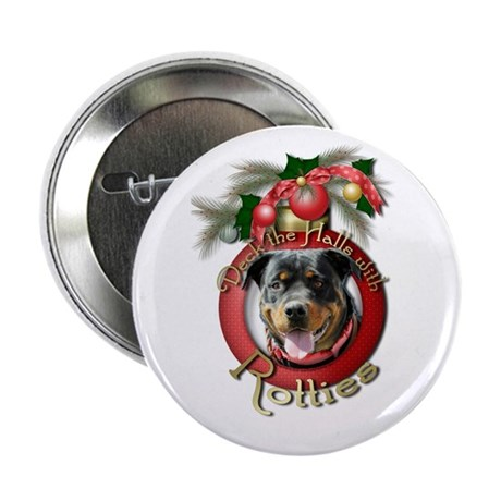 "Christmas - Deck the Halls - Rotties 2.25"" Button"