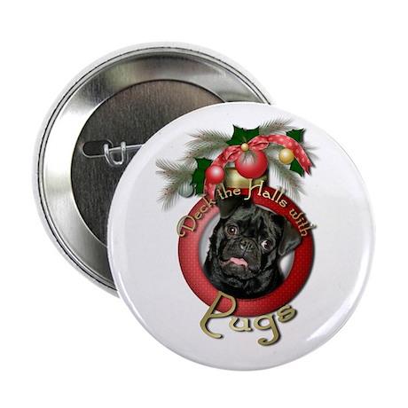 "Christmas - Deck the Halls - Pugs 2.25"" Button"
