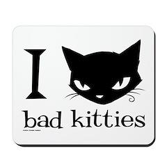 I Heart Bad Kitties Mousepad