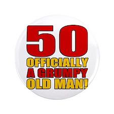 "Grumpy 50th Birthday 3.5"" Button"