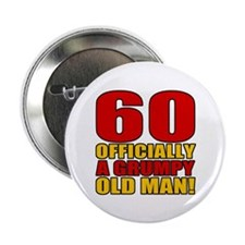 "Grumpy 60th Birthday 2.25"" Button"