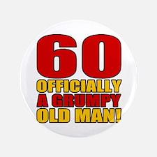 "Grumpy 60th Birthday 3.5"" Button"