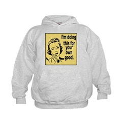 For Your Own Good Kids Hoodie