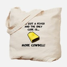 More Cowbell Fever Tote Bag