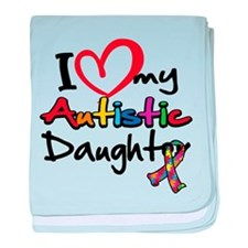 I Love My Autistic Daughter 2 baby blanket