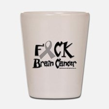 Fuck Brain Cancer Shot Glass