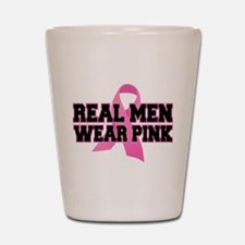 Real Men Wear Pink Shot Glass