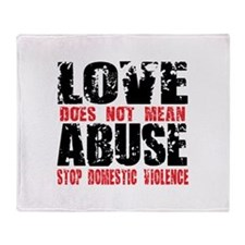Love Does Not Mean Abuse Throw Blanket