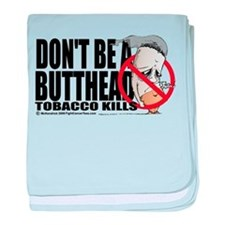 Don't Be A Butthead Stop Smok baby blanket