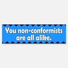 non-conformists... Bumper Bumper Bumper Sticker
