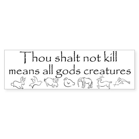 Thou shalt not kill Bumper Sticker