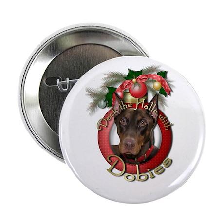 "Christmas - Deck the Halls - Dobies 2.25"" Button"