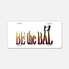 Be the Bal Aluminum License Plate