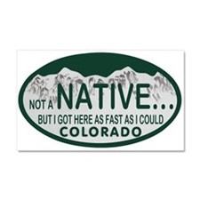 Not a Native Colo License Plate Car Magnet 20 x 12