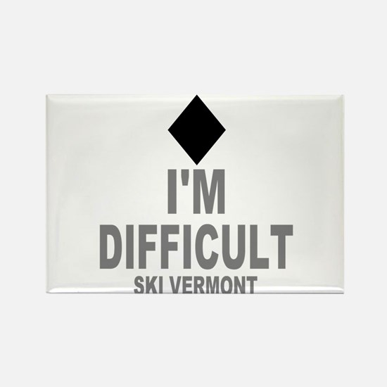I'm Difficult ~ Ski Vermont Rectangle Magnet