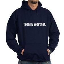 Totally Worth It (Hoodie)