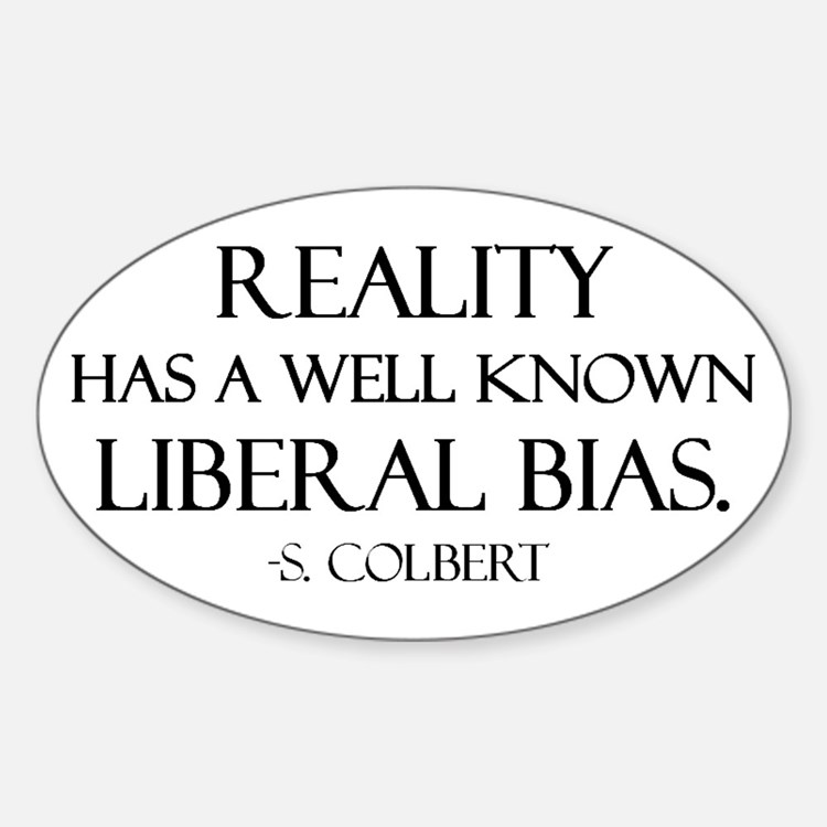 Reality, a Liberal Bias Oval Decal