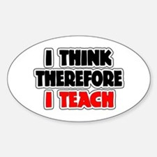 I Think Therefore I Teach Sticker (Oval)
