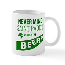 Never mind st paddy beer Mug