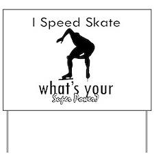 I Speed Skate Yard Sign