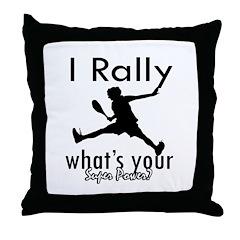 I Rally Throw Pillow