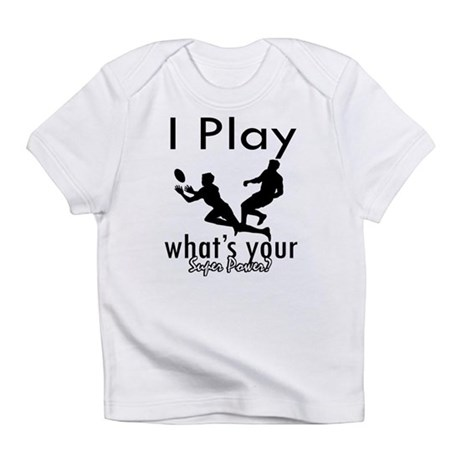 I Play Infant T-Shirt