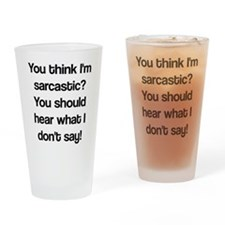 what i don't say Drinking Glass