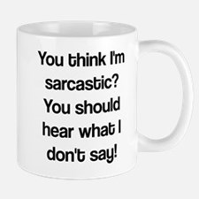 what i don't say Mug